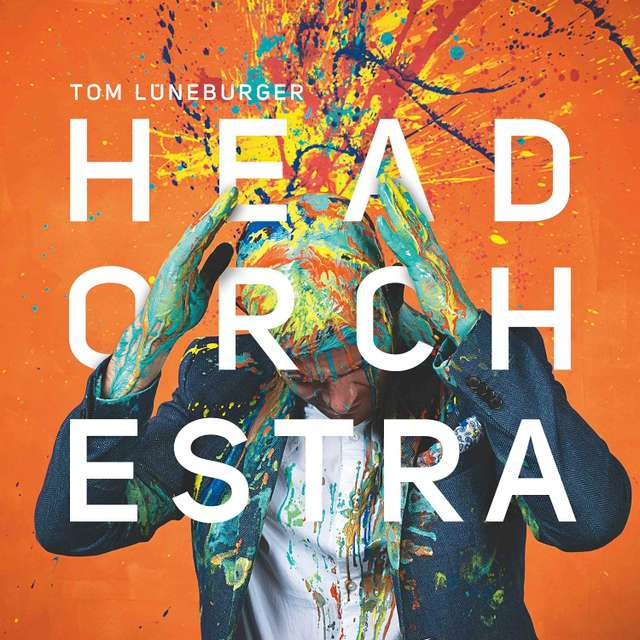 Tom Lüneburger - Head Orchestra