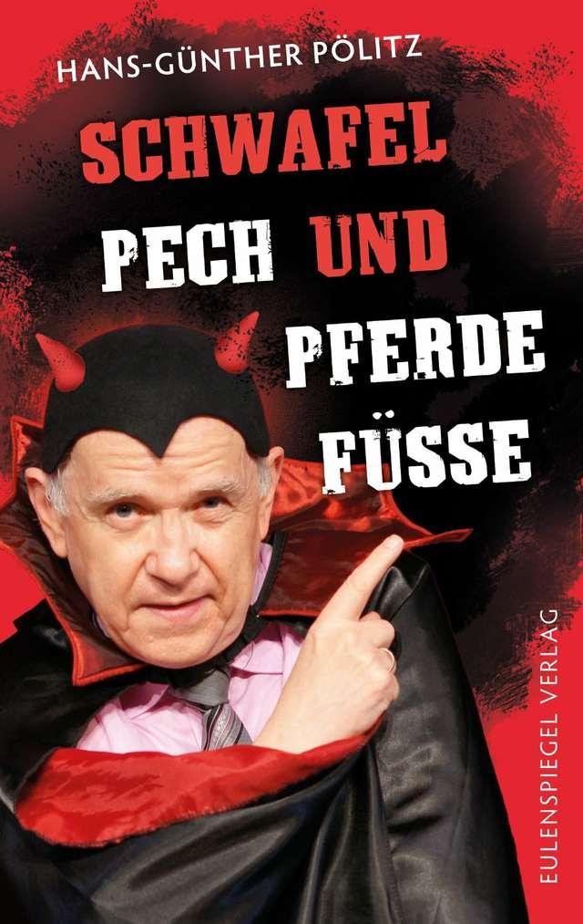Hans-Günther Pölitz: Schwafel, Pech und Pferdefüße