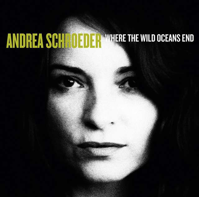 """Andrea Schroeder """"Where The Wild Oceans"""""""