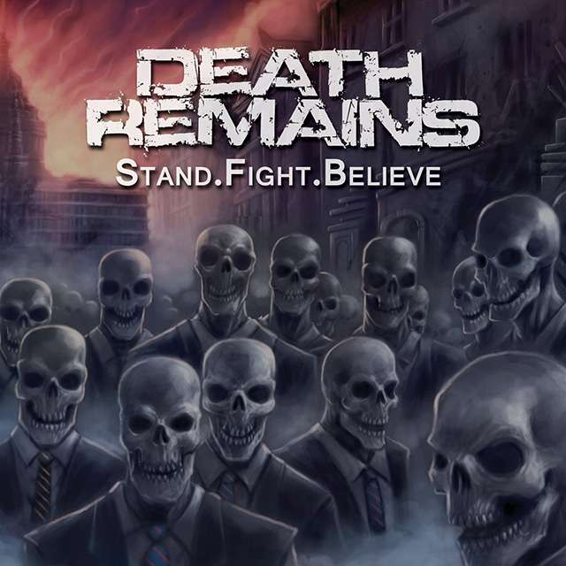 "Death Remains ""Stand.Fight.Believe"""