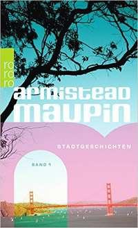Armistead Maupin: Stadtgeschichten, Band 1