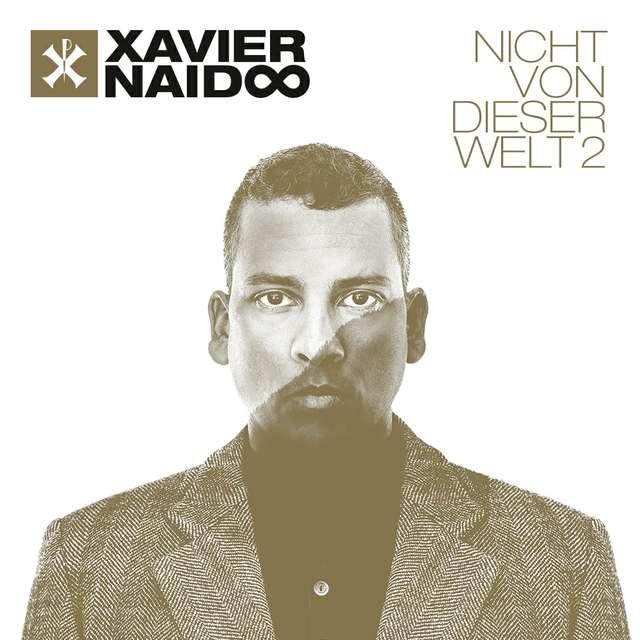 Xavier Naidoo Nicht von dieser Welt 2