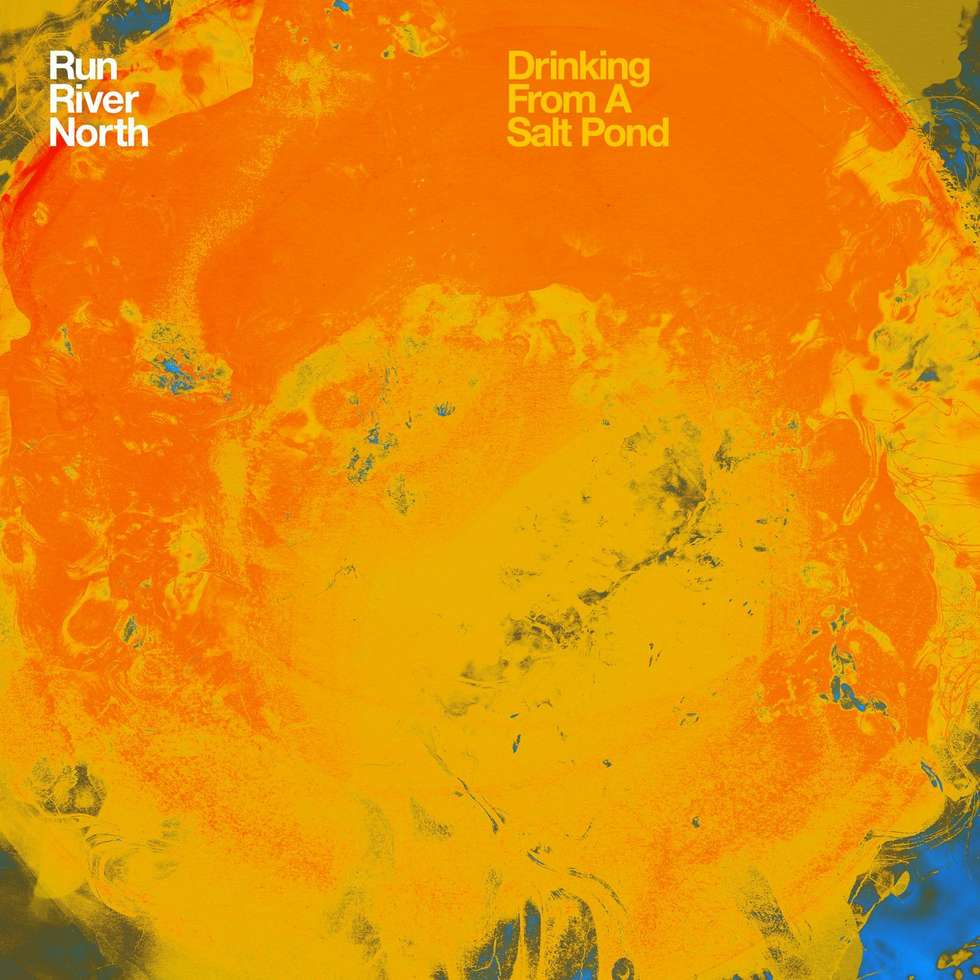 Run River North - Drinking from a salt pond