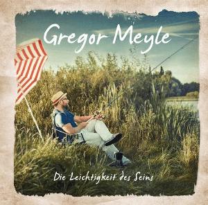 Gregor Meyle - Die Leichtigkeit des Seins