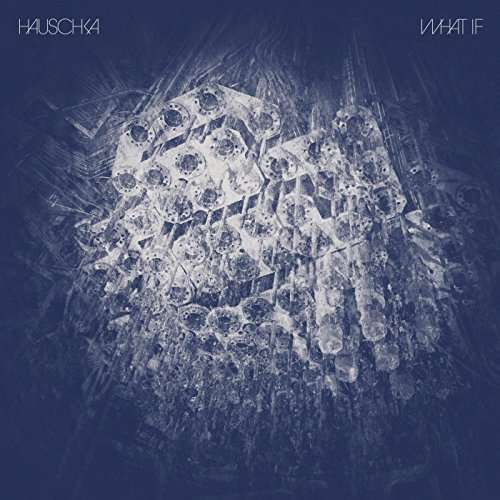 Hauschka - What if