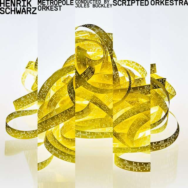 Henrik Schwarz & Metropole Orkest - Scripted Orchestra