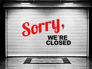 Wir haben geschlossen!